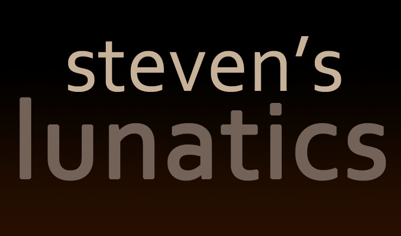 steven's lunatics