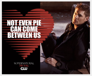 Awwww...pie...that means something to Dean...